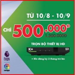 K+ khuyến mại trọn bộ thiết bị HD chỉ còn 500.000 từ 10/08 đến hết 10/09/2017