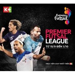 K+ độc quyền phát sóng Premier Futsal 2017