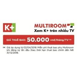 K+ Multiroom: Miễn phí thuê bao phụ từ 02/04 đến hết 31/12/2018