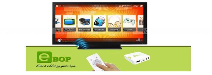 Android TV Box: eBop - giải trí không giới hạn
